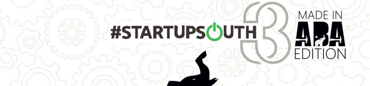 #StartupSouth3 – Made In Aba Edition