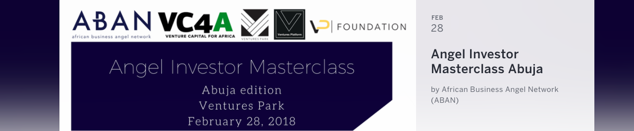 Angel Investor Masterclass Abuja – Feb 2018