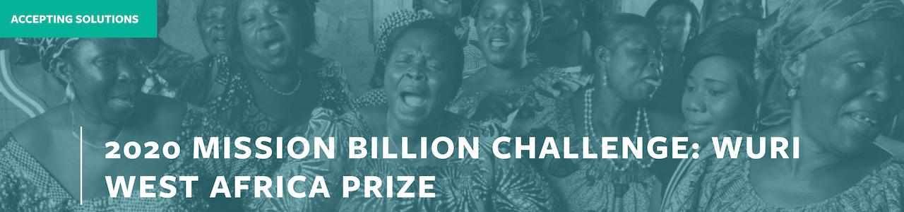 Mission Billion Challenge: WURI West Africa Prize