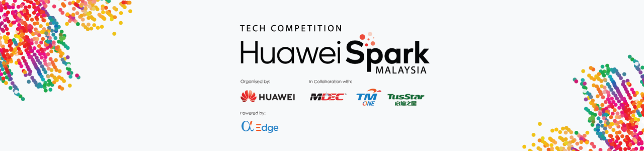 Huawei Spark Malaysia – A Tech startup Competition in Malays