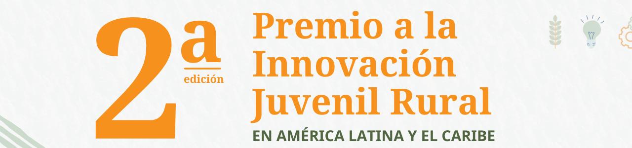 2da edición – Premio a la Innovación Juvenil Rural