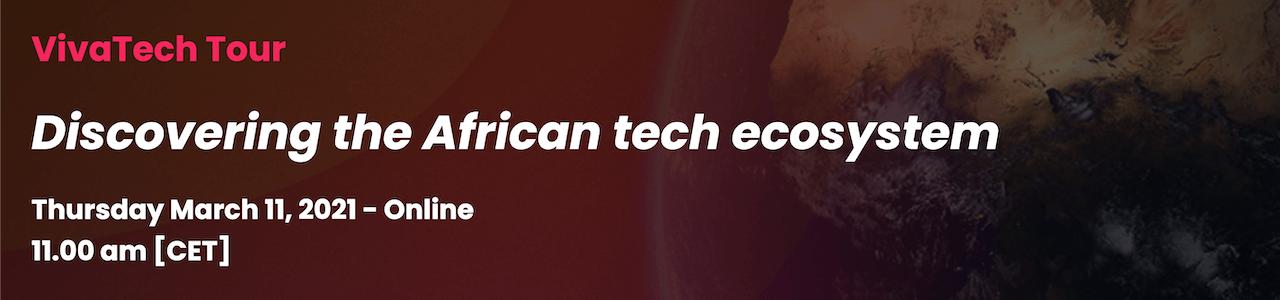 VivaTech Tour, Episode 3: Africa