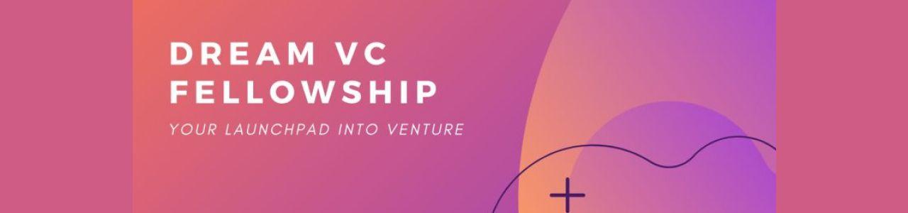 Dream VC Fellowship